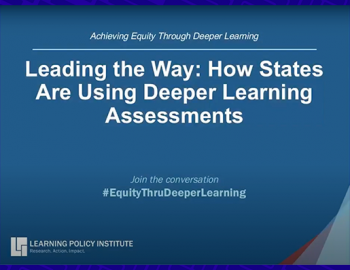 Screenshot of presentation slide: Leading the Way: How States Are Using Deeper Learning Assessments